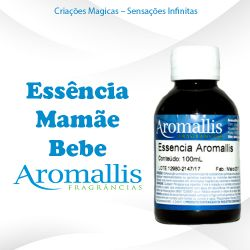 Essência Mamãe Bebê 100 ml – Oleosa Inspiração Olfativa : Mamãe Bebê